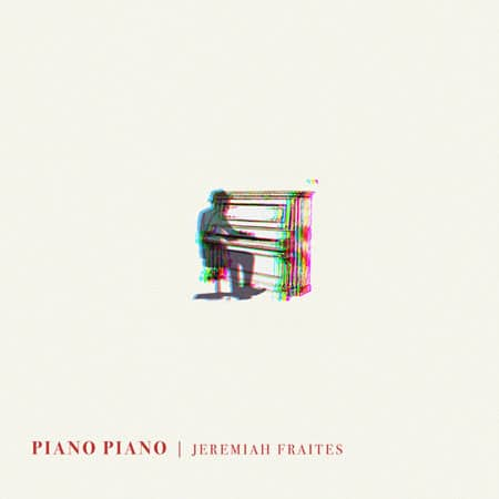 Piano Piano by Jeremiah Fraites cd album cover
