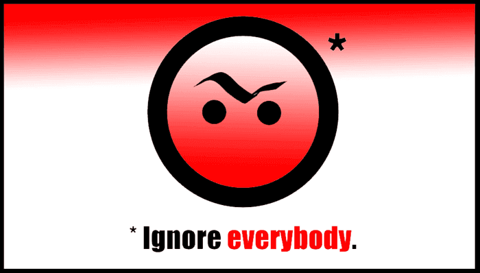 Ignore everybody and everyone funny red cartoon