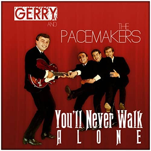 You'll Never Walk Alone by Gerry and the Peacemakers
